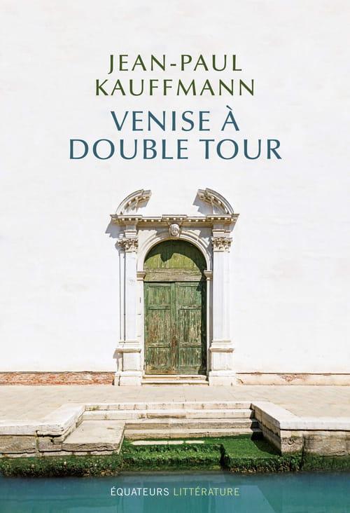 La Venise spirituelle de Jean-Paul Kauffmann