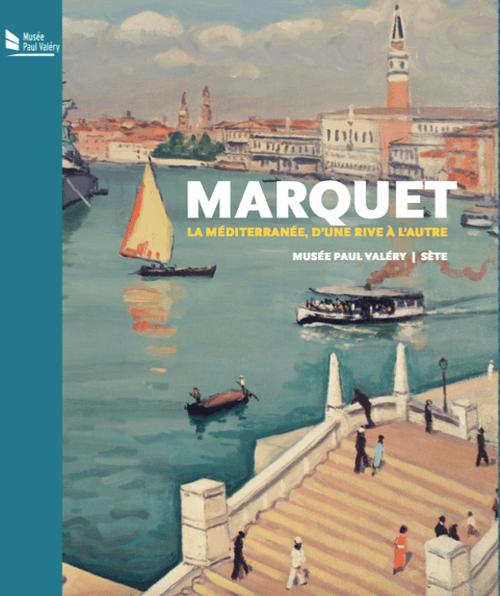 Marquet, le voyageur méditerranéen