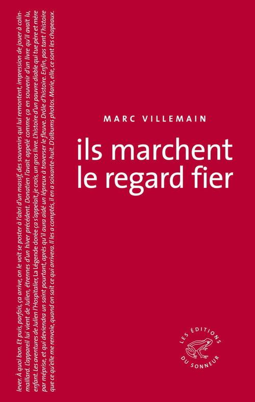 Marc Villemain, Ils marchent le regard fier : Dense et lourd