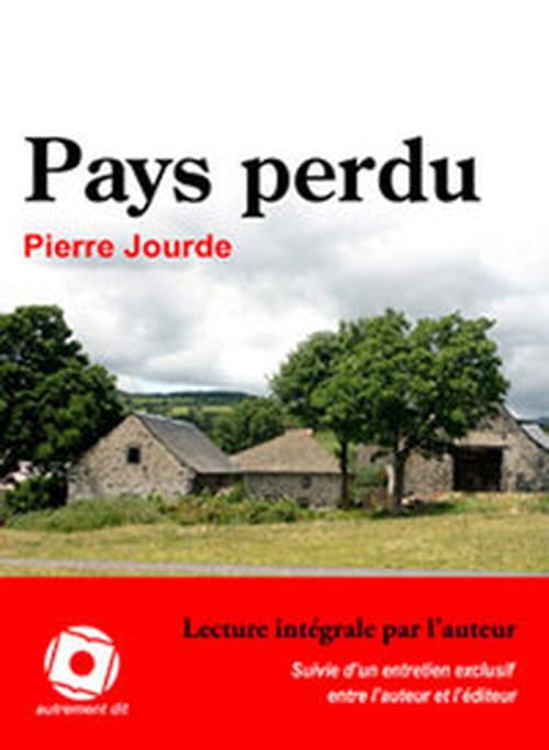 Retour en pays perdu, Pierre Jourde lecteur de son roman