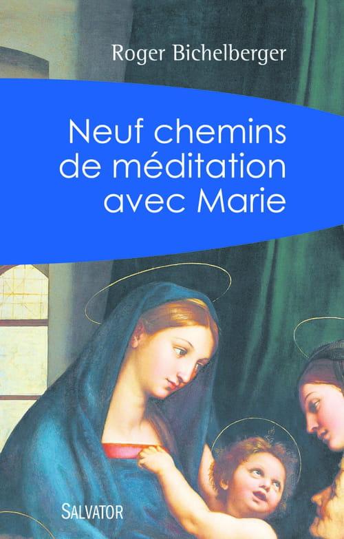 Roger Bichelberger, « Neuf chemins de méditation avec Marie » : Une femme « moderne » pour notre temps