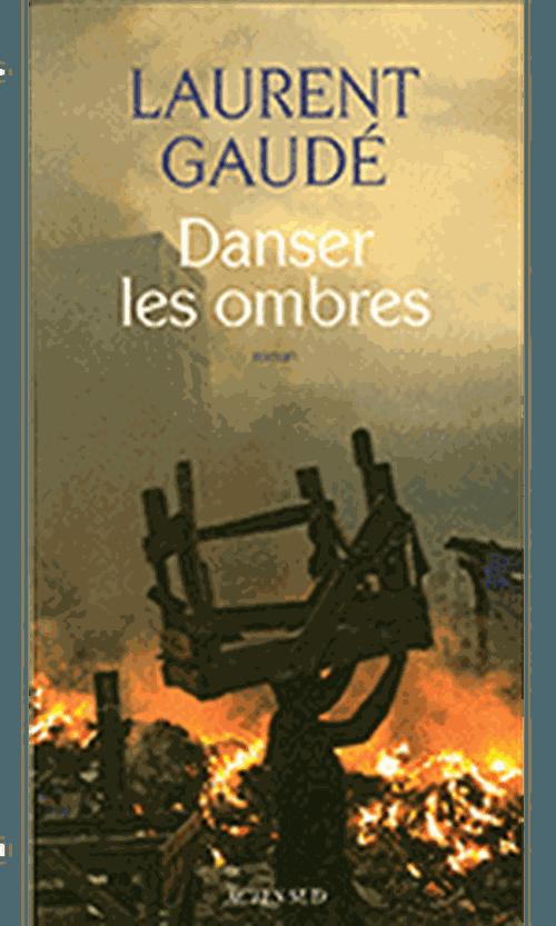 Laurent Gaudé, Danser les ombres