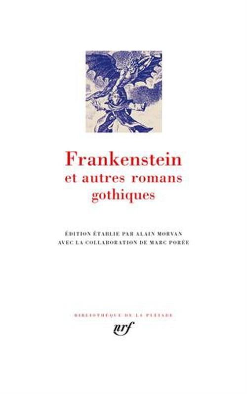 Frankenstein et autres romans gothiques en Pléiade : peur bleue garantie