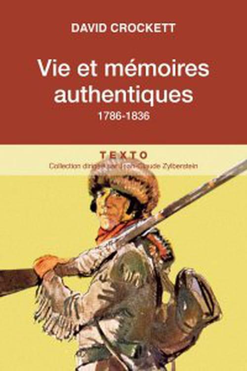David Crockett, Vie et mémoires authentiques, 1786-1836