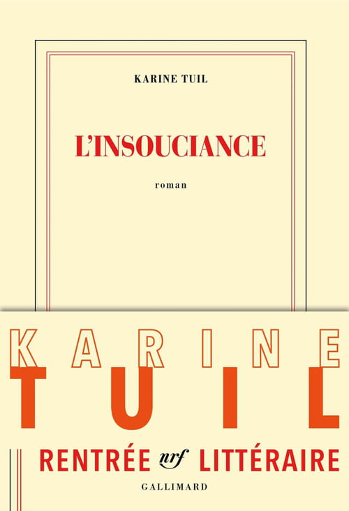 """Karine Tuil, """"L'insouciance"""""""