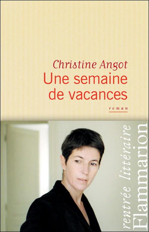 """""""Une semaine de vacances"""", de Christine Angot ou la recette du jambon à l'os"""
