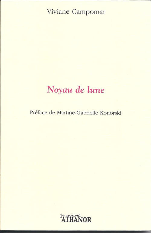 Noyau de lune. Viviane Campomar. Editions Le Nouvel Athanor.