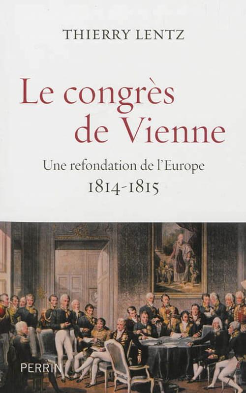 Le congrès de Vienne, fondation de l'Europe?