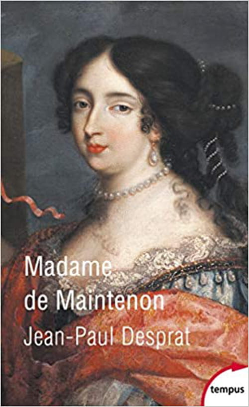 Une biographie de Madame de Maintenon