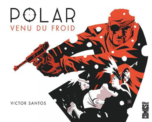 Polar, tome 1 – Venu du froid