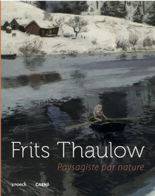 Frits Thaulow, la nature célébrée