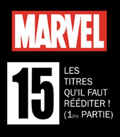 Les 15 titres Marvel qu'il faut rééditer ! (1ère partie)