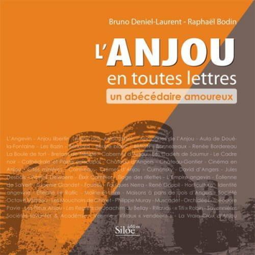 """""""L'Anjou en toutes lettres, un abécédaire amoureux"""" de Raphaël Bodin et Bruno Deniel-Laurent"""