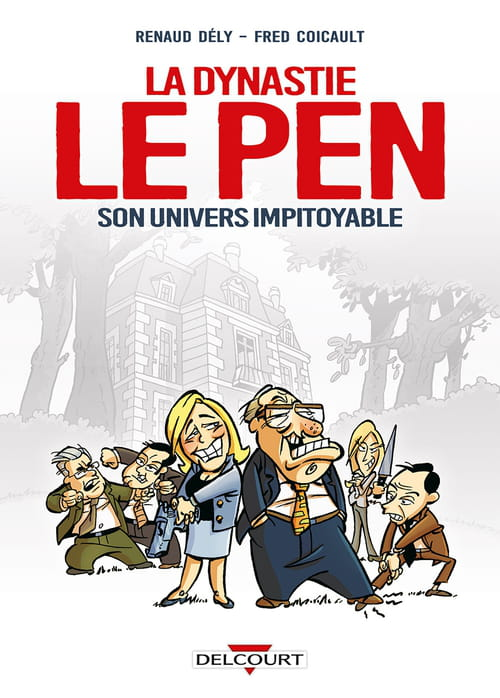 La Dynastie Le Pen, son univers impitoyable