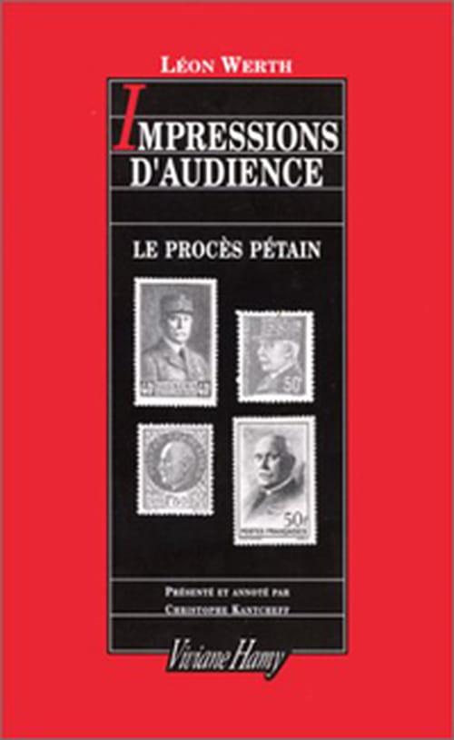 """Léon Werth livre son """"Impression d'audience"""" à propos du Procès Pétain qu'il couvre comme journaliste pour le journal """"Résistance"""""""