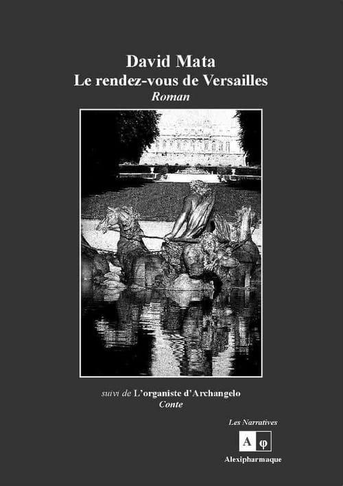 David Mata, Le Rendez-vous de Versailles : Dans les arcanes du temps