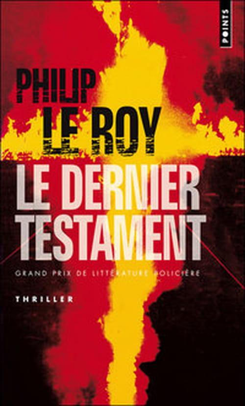 le Thriller rinventé par Philip Le Roy : Le dernier testament