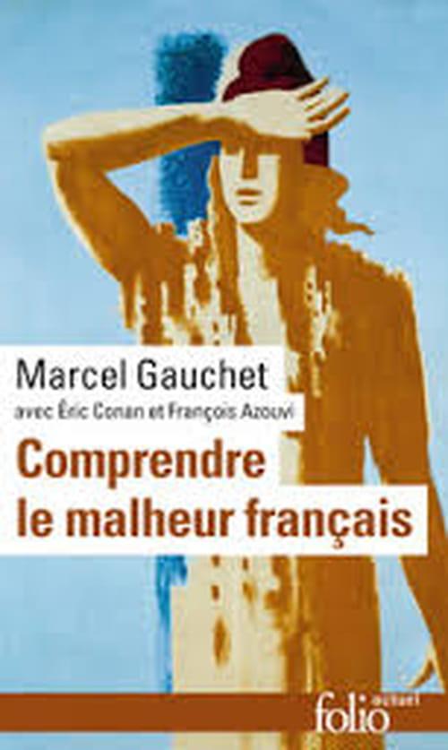 Comprendre le malheur français, aux origines du mal