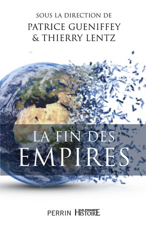 La fin des Empires, le retour tragique de l'Histoire