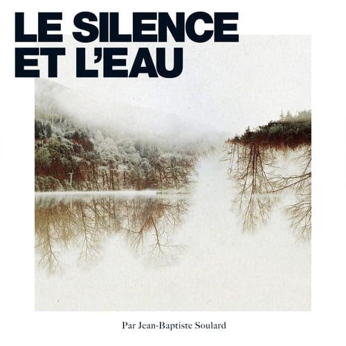 """Sylvain Tesson, et son livre """"Dans les forêts de Sibérie"""", inspirent l'album """"Le Silence et l'Eau"""" de Jean-Baptiste Soulard"""