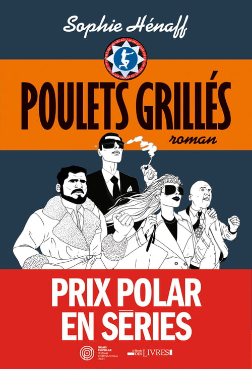 Poulets grillés de Sophie Henaff : Un policier original