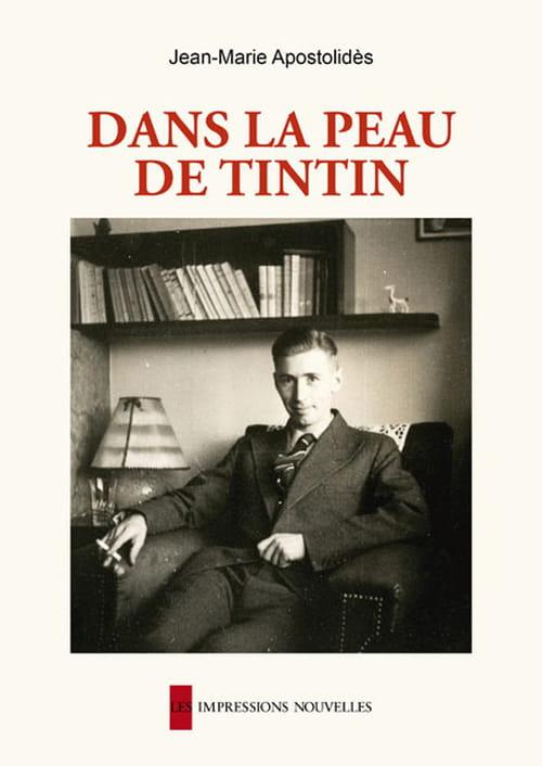 Jean-Marie Apostolidès, Dans la peau de Tintin : Une analyse étayée