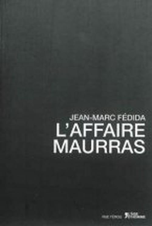 Jean-Marc Fedida refait le procès Maurras