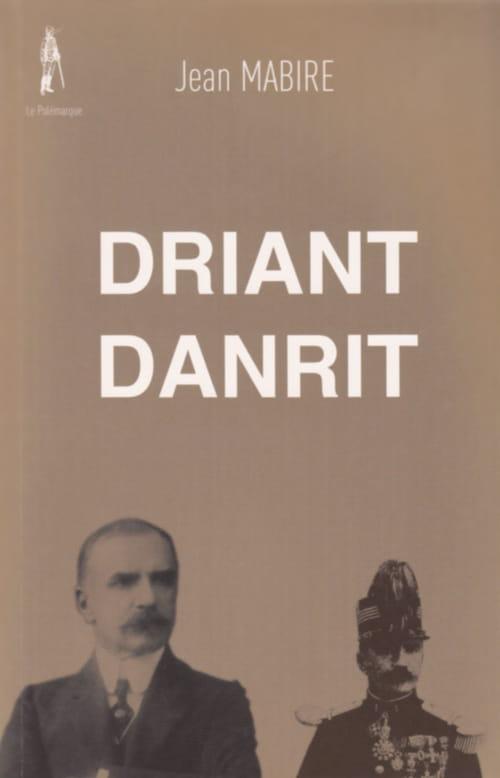 Driant / Danrit, Maître ès guerres et lettres