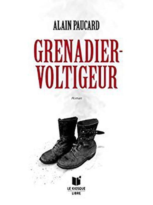 Grenadier-Voltigeur: Alain Paucard en campagne