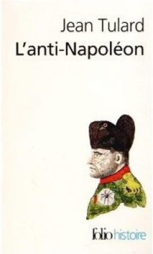 """""""L'anti-Napoléon"""", bréviaire de la haine"""