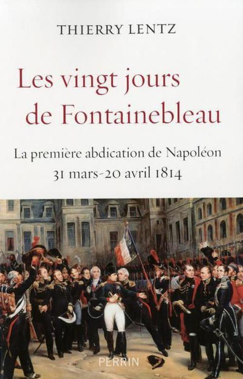 """""""Les vingt jours de Fontainebleau"""", la chute du titan"""