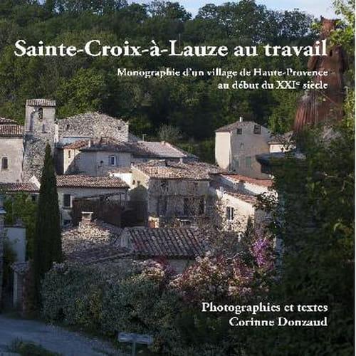 Sainte-Croix-à-Lauze au travail, sous le regard de Corinne Donzaud