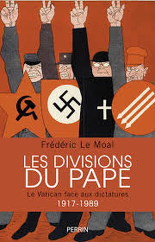 Les divisions du Pape, le catholicisme face aux totalitarismes