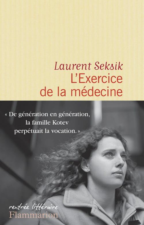 L'exercice de la médecine de Laurent Seksik : Le goût des autres