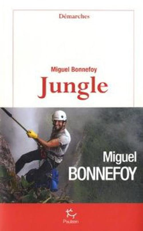 Dans la jungle avec Miguel Bonnefoy