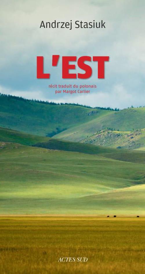L'Est d'Andrzej Stasiuk : escapade littéraire en Europe centrale