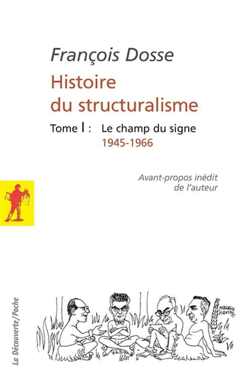 François Dosse : Les chemins de traverse du structuralisme