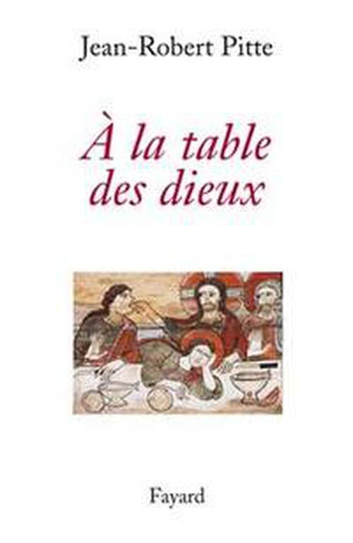 """Jean-Robert Pitte nous convie """"A la table des Dieux"""""""