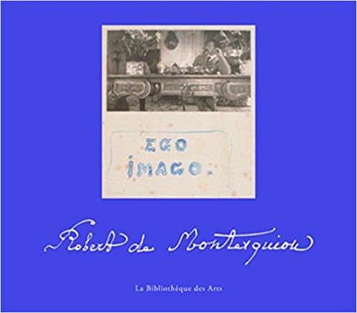 Ego imago : Robert de Montesquiou en dandy et modèle littéraire