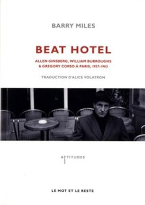"""Beat Hotel"" - Allen Ginsberg, William Burroughs et Gregory Corso à Paris"