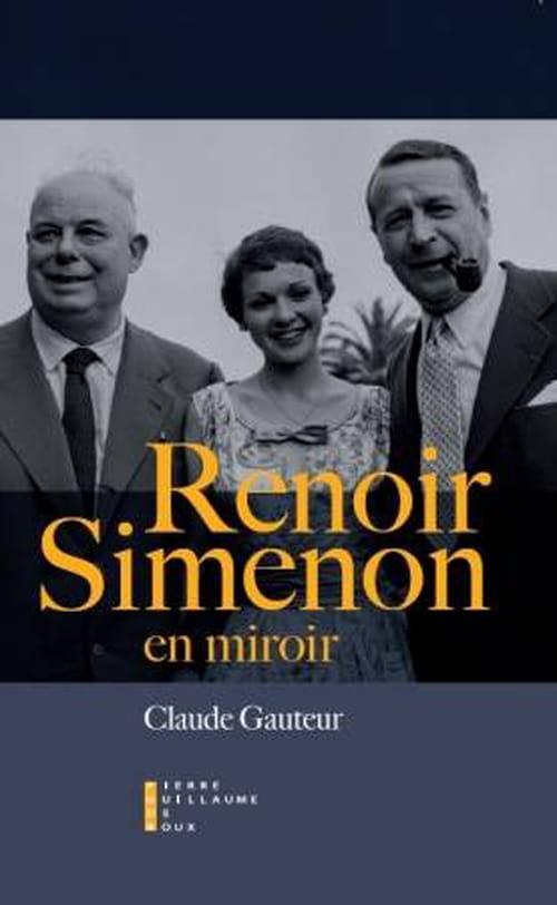 Jean Renoir- Georges Simenon en miroir