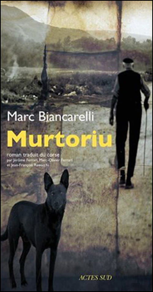 """Le """"Murtoriu"""" de Marc Biancarelli n'est pas si innocent !"""