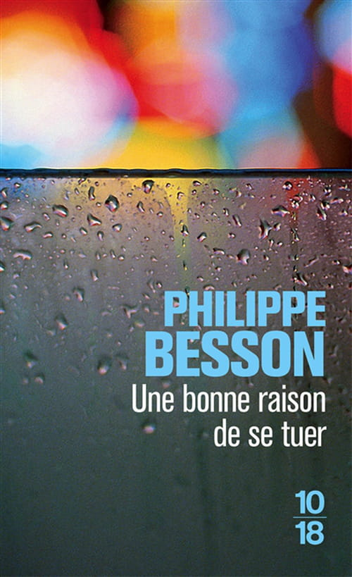 Philippe Besson, Une bonne raison de se tuer : Plus rien à perdre