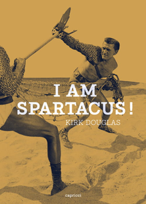 """I Am Spartacus"" de Kirk Douglas"