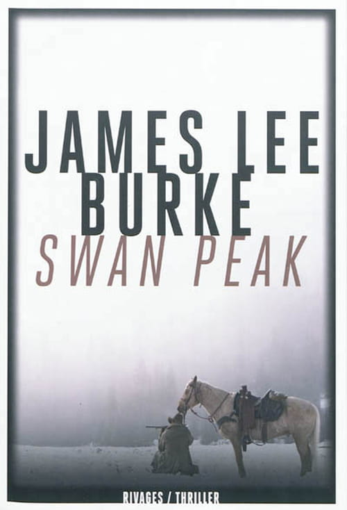 James Lee Burke, Swan Peak : Obsessions