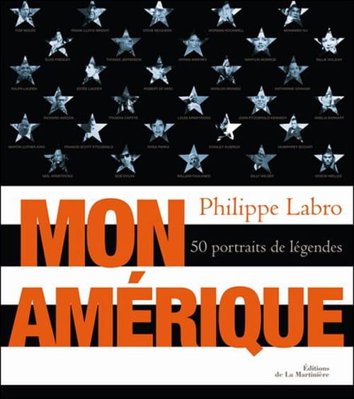 Mon Amérique par Philippe Labro : cinquante portraits de légende