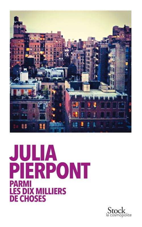 Julia Pierpont, Parmi les dix milliers de choses : L'adultère revisité