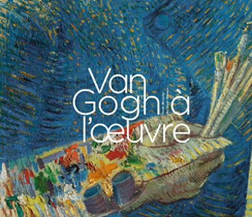 Autrement, Van Gogh à l'œuvre