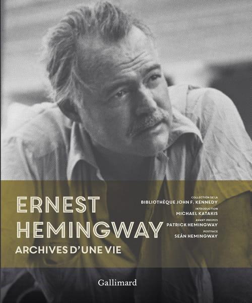 Ernest Hemingway – Archives d'une vie