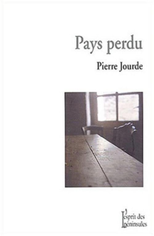 Pays vraiment perdu, la ruralité littéraire, à propos du roman de Pierre Jourde et des réactions à parution